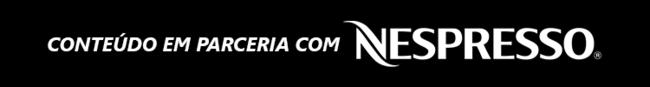 Conteúdo em parceria com Nespresso